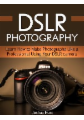 Dslr Photography: Learn How to Make Photographs Like a Professional Using Your Dslr camera