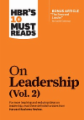 "HBR's 10 Must Reads on Leadership, Vol. 2 (with bonus article ""The Focused Leader"" By Daniel Goleman)"