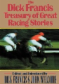 The Dick Francis Treasury of Great Racing Stories
