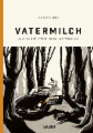Vatermilch 1