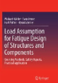 Load Assumption for Fatigue Design of Structures and Components