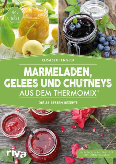 Marmeladen, Gelees und Chutneys aus dem Thermomix® - vub.de