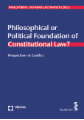 Philosophical or Political Foundation of Constitutional Law?