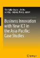 Business Innovation with New Ict in the Asia-Pacific: Case Studies