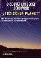 "Discover Entdecke Découvrir ""Toxischer Planet"""