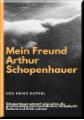 Mein Freund Arthur Schopenhauer