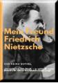 Mein Freund Friedrich Nietzsches.