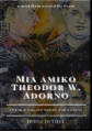 Mia amiko Theodor W. Adorno